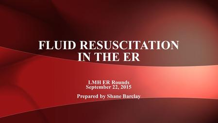 Fluid Resuscitation in the ER