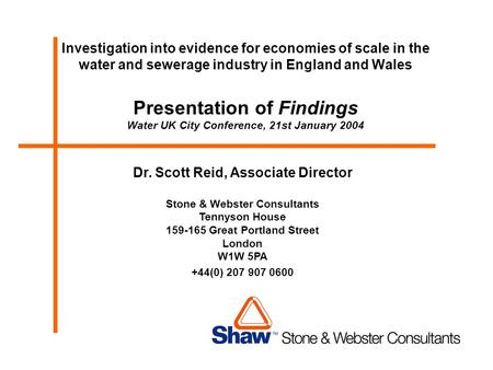 Investigation into evidence for economies of scale in the water and sewerage industry in England and Wales Presentation of Findings Water UK City Conference,