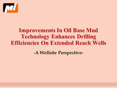 Improvements In Oil Base Mud Technology Enhances Drilling Efficiencies On Extended Reach Wells - A Wellsite Perspective-