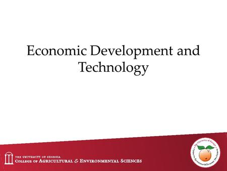 Economic Development and Technology. Center for Agribusiness & Economic Development (CAED) We are a center of the University of Georgia College of Agricultural.