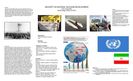 SECURITY IN NATIONAL NUCLEAR DEVELOPMENT S.M. Anwaruddin Beloit College, Beloit, WI 53511 Abstract One of the most complicated issues in the current international.