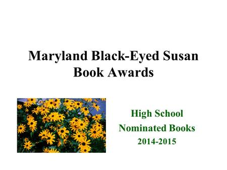 Maryland Black-Eyed Susan Book Awards High School Nominated Books 2014-2015.