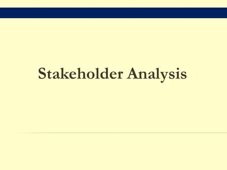 Stakeholder Analysis.  What is a stakeholder?  Why stakeholder participation?  What is participation?  Why stakeholder analysis?  How to do a stakeholder.