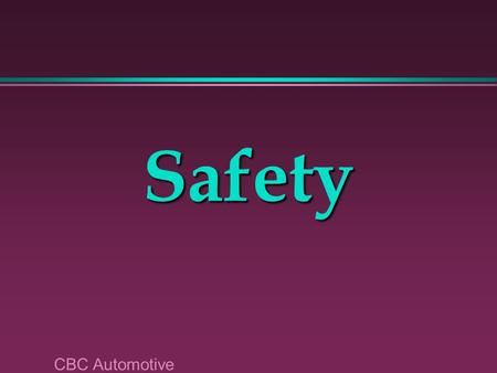 CBC Automotive Safety. Dress and Appearance l Loose clothing » shirts tucked » Sleeves buttoned or rolled I Ron fix your Chevy.