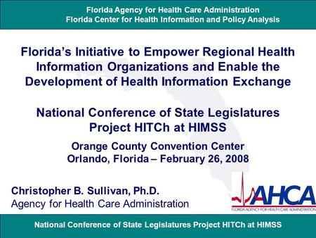 National Conference of State Legislatures Project HITCh at HIMSS Florida Agency for Health Care Administration Florida Center for Health Information and.