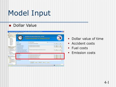 4-1 Model Input Dollar Value  Dollar value of time  Accident costs  Fuel costs  Emission costs.
