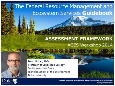 The Federal Resource Management and Ecosystem Services Guidebook Federal Resource Management and Ecosystem Services Guidebook nespguidebook.com ASSESSMENT.