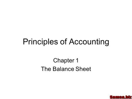 Principles of Accounting Chapter 1 The Balance Sheet.