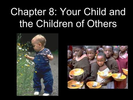 Chapter 8: Your Child and the Children of Others.