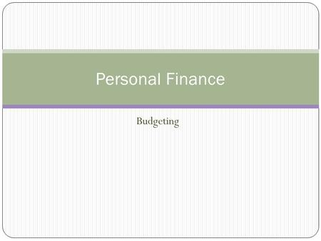 Budgeting Personal Finance. Financial Planning Net Worth Income Expenditures Unplanned Expenditures Debt Savings.