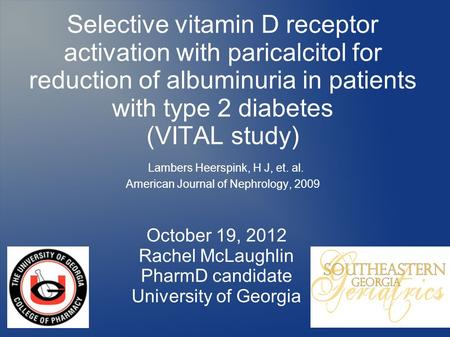 Selective vitamin D receptor activation with paricalcitol for reduction of albuminuria in patients with type 2 diabetes (VITAL study) Lambers Heerspink,