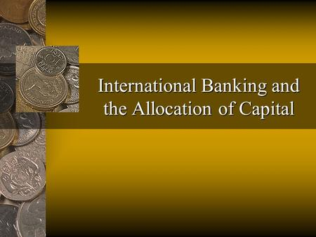 International Banking and the Allocation of Capital.