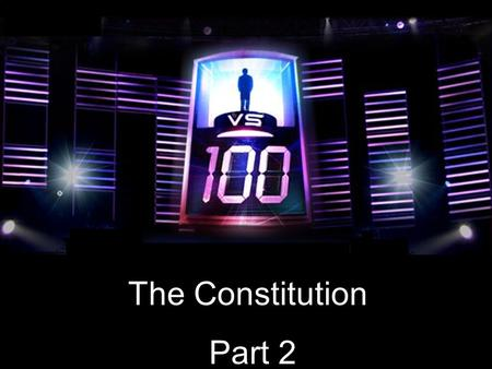 "The Constitution Part 2. Choose Your Contestant You are about to face a ""mob"" of classroom opponents in a winner takes all quiz challenge. Wrong answers."
