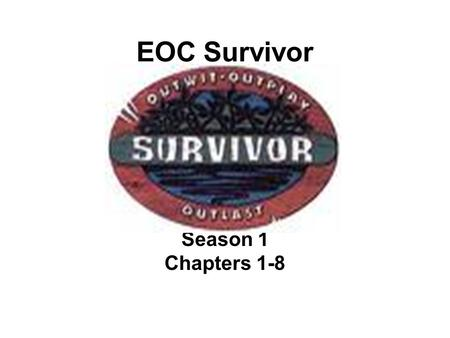 EOC Survivor Season 1 Chapters 1-8. Question 1 What amendment prevents excessive bail and fines? (8 th Amendment)
