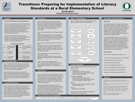POSTER TEMPLATE BY: www.PosterPresentations.com Transitions: Preparing for Implementation of Literacy Standards at a Rural Elementary School Joel Bradford.