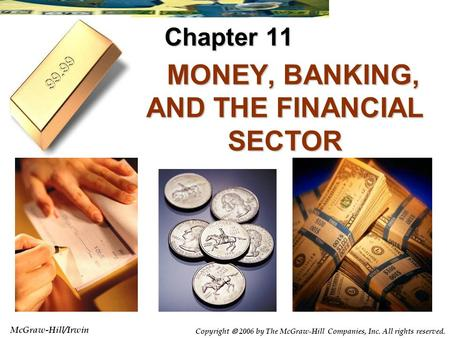McGraw-Hill/Irwin Copyright  2006 by The McGraw-Hill Companies, Inc. All rights reserved. MONEY, BANKING, AND THE FINANCIAL SECTOR MONEY, BANKING, AND.