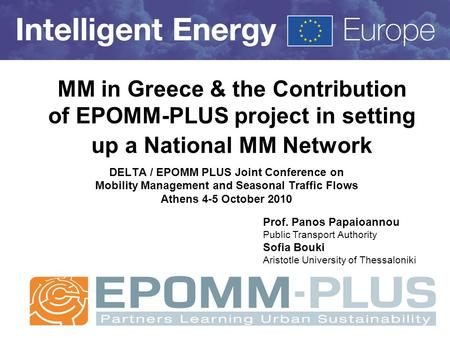 MM in Greece & the Contribution of EPOMM-PLUS project in setting up a National MM Network DELTA / EPOMM PLUS Joint Conference on Mobility Management and.