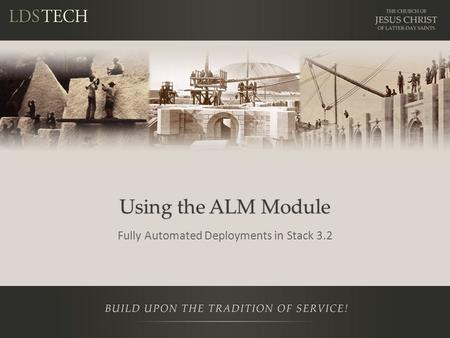 Using the ALM Module Fully Automated Deployments in Stack 3.2.