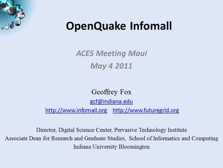 OpenQuake Infomall ACES Meeting Maui May 4 2011 Geoffrey Fox