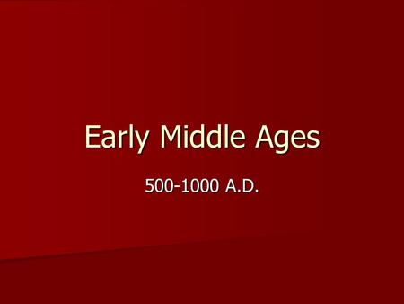 Early Middle Ages 500-1000 A.D.. Three Roots 1) Classical Roman Heritage 1) Classical Roman Heritage 2) Roman Catholic Church 2) Roman Catholic Church.