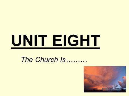 UNIT EIGHT The Church Is………. 8.1 Review and Preview.