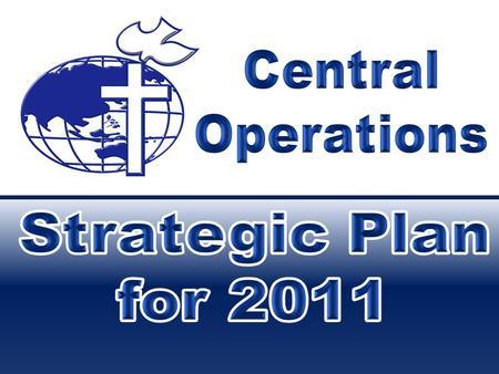 Central Operations Strategic Plan for 2011.