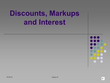 Discounts, Markups and Interest 07/30/12lntaylor ©