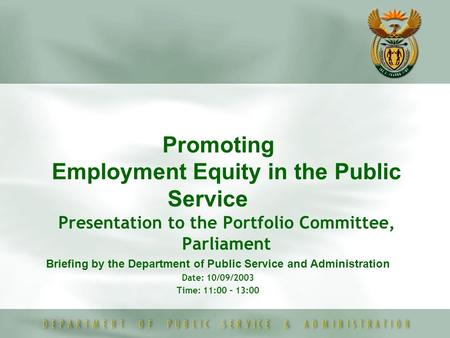 Promoting Employment Equity in the Public Service Presentation to the Portfolio Committee, Parliament Briefing by the Department of Public Service and.