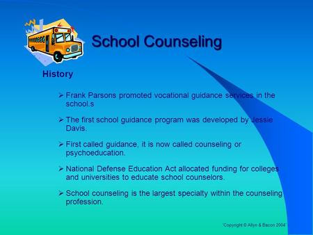 School Counseling History  Frank Parsons promoted vocational guidance services in the school.s  The first school guidance program was developed by Jessie.
