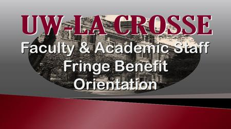 Faculty & Academic Staff Fringe Benefit Orientation.