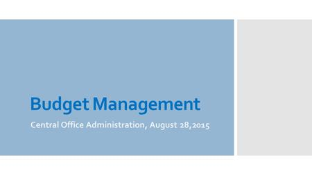 Budget Management Central Office Administration, August 28,2015.