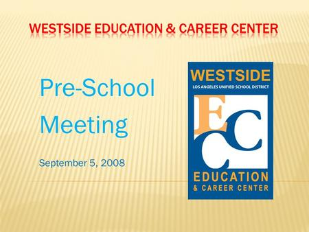 Pre-School Meeting September 5, 2008. 2008-09 Budget  Budget Summary Sheet  Student Body Funds  Grants  First Five LA  Perkins  Donations  Maurice.