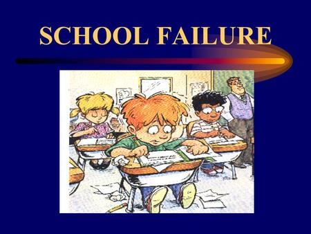 SCHOOL FAILURE. Etiology of School Failure Why does he read SAW for WAS? Can't he see the difference between b and d? How come she read all these.