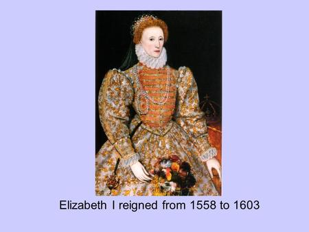 Elizabeth I reigned from 1558 to 1603. Strolling players were groups of wandering actors who performed in barns and the courtyards of inns. Fearing these.