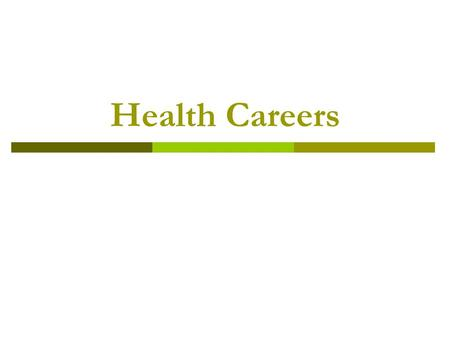 Health Careers. EDUCATION  Over 200 health care careers  Basic preparation begins in high school  Post secondary education (after high school) can.