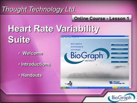 Thought Technology Ltd. Heart Rate Variability Suite Welcome Introductions Handouts Heart Rate Variability Suite Welcome Introductions Handouts Online.