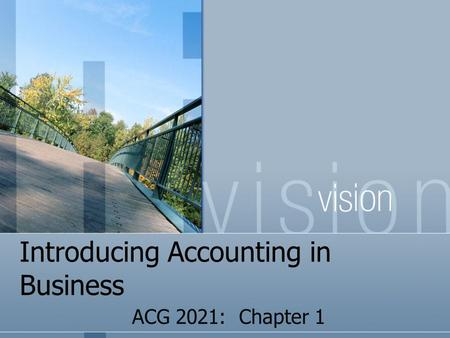 Introducing Accounting in Business ACG 2021: Chapter 1.
