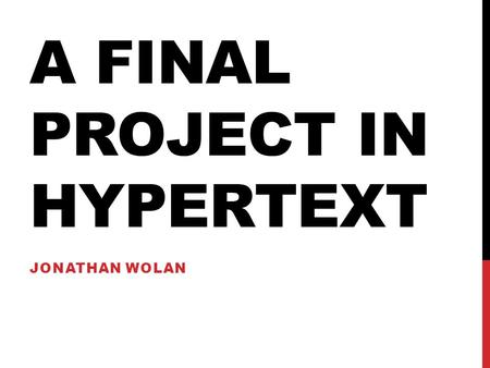 A FINAL PROJECT IN HYPERTEXT JONATHAN WOLAN. MACBETH Many students find William Shakespeare's Macbeth challenging.