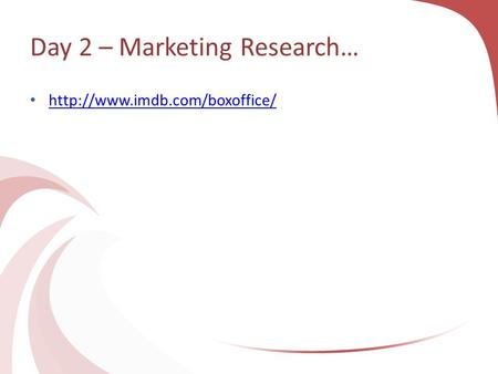 Day 2 – Marketing Research…