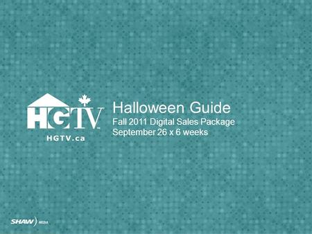 Halloween Guide Fall 2011 Digital Sales Package September 26 x 6 weeks.