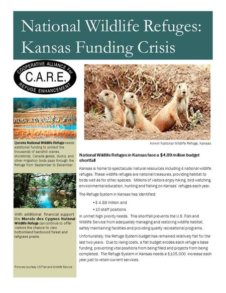 National Wildlife Refuges in Kansas face a $4.89 million budget shortfall Kansas is home to spectacular natural resources including 4 national wildlife.
