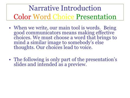 Narrative Introduction Color Word Choice Presentation When we write, our main tool is words. Being good communicators means making effective choices. We.