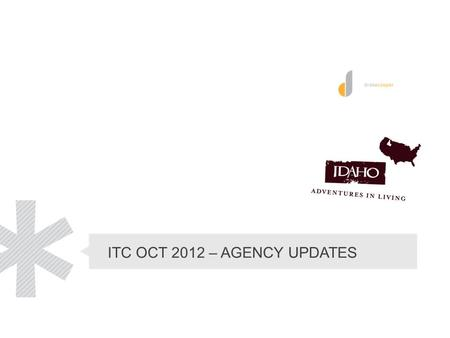ITC OCT 2012 – AGENCY UPDATES. Best Overall Program.