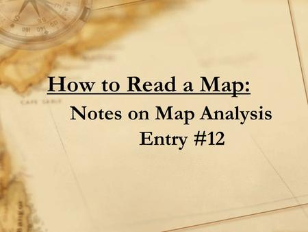 How to Read a Map: Notes on Map Analysis Entry #12.