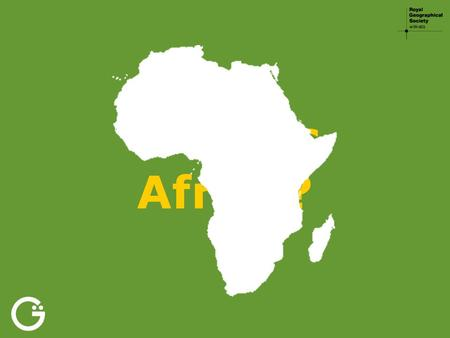 What is Africa? A country A continent A group of islands A group of countries What is Africa?