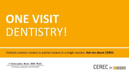 ONE VISIT DENTISTRY! Esthetic ceramic crowns or partial crowns in a single session. Ask me about CEREC.