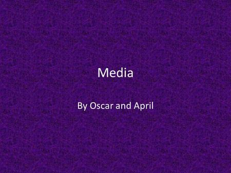 Media By Oscar and April. What is your topic? Our topic is media. It represents the way Arabs use the ways of media/mass media. In general it refers.
