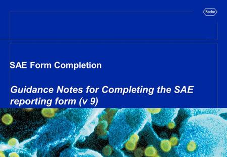SAE Form Completion Guidance Notes for Completing the SAE reporting form (v 9)