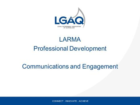 LARMA Professional Development Communications and Engagement.
