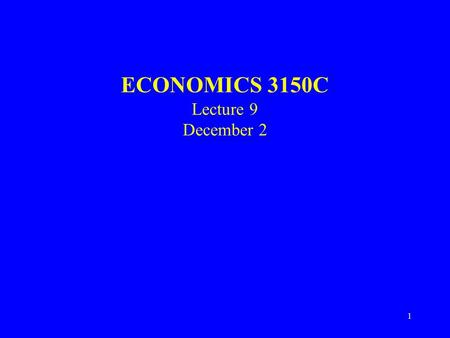 1 ECONOMICS 3150C Lecture 9 December 2. 2 Vertical Foreign Investment Internalization: based on costs for using external market –More relevant for manufacturing.
